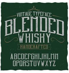 vintage label typeface named blended whisky vector image