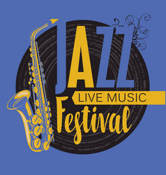 retro poster for the jazz festival with saxophone vector image vector image