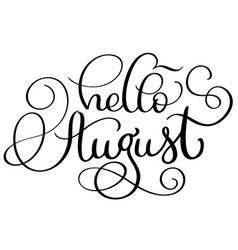 Hello august text on white background vintage vector
