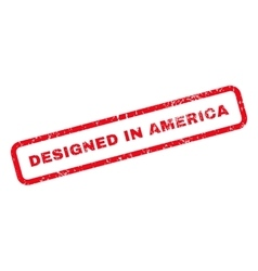 Designed in america text rubber stamp vector