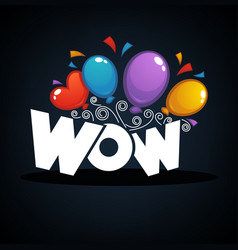 Wow banner with color confetti and balloons vector