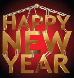 Happy new year 3d golden text on chain vector