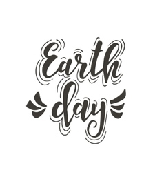 Earth day Hand drawn typography poster vector image