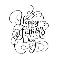 Happy fathers day vintage text calligraphy vector