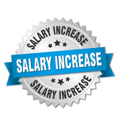 Salary increase round isolated silver badge vector