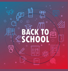 back to school concept different thin line icons vector image