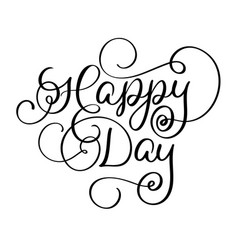 Happy day vintage text calligraphy vector