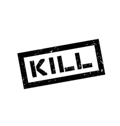 Kill rubber stamp vector image