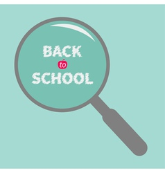 Magnifier glass back to school chalk text flat vector