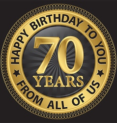 70 years happy birthday to you from all of us gold vector