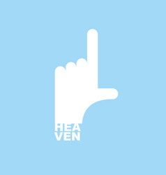 Heaven pointer hand focus on top pointing gesture vector