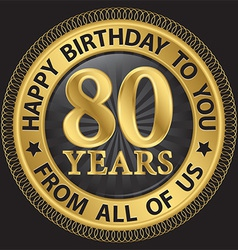 80 years happy birthday to you from all of us gold vector