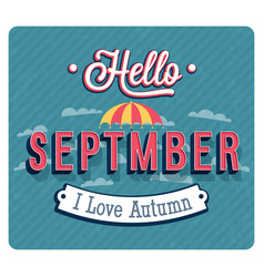 Hello september typographic design vector