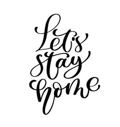 lets stay home quote handwritten with vector image vector image