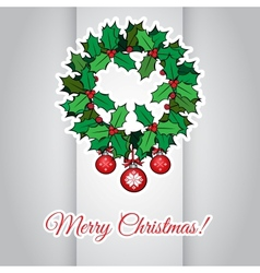 Merry Christmas card with holly berry wreath vector image