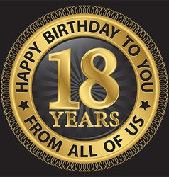 18 years happy birthday to you from all of us gold vector