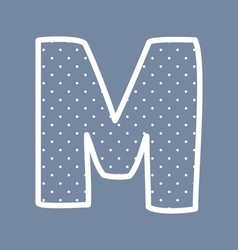 M alphabet letter with white polka dots on blue vector image