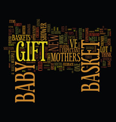 Gift baskets popular for expectant and new vector