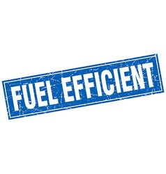 Fuel efficient blue square grunge stamp on white vector