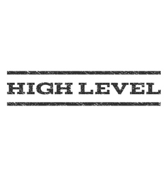 High Level Watermark Stamp vector image vector image