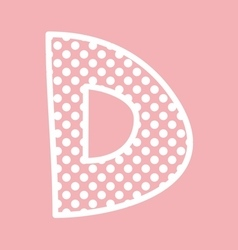 D alphabet letter with white polka dots on pink vector