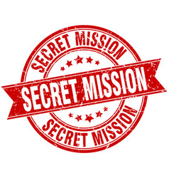 Secret mission round grunge ribbon stamp vector