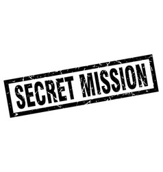 Square grunge black secret mission stamp vector