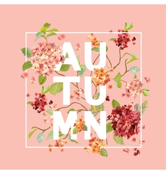 Hortensia flowers background autumn design vector
