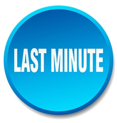 Last minute blue round flat isolated push button vector