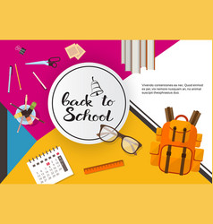 back to school top angle view of desk with vector image vector image