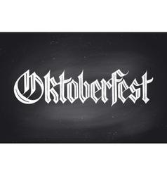 Lettering Oktoberfest for Beer Festival vector image