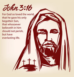 Jesus christ the son of god john 3 16 the quote vector