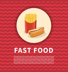 hot dog and french fries poster cute colored vector image