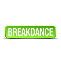 Breakdance green 3d realistic square isolated vector