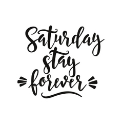 Saturday please stay conceptual handwritten vector