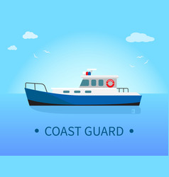 Coast guard ship in blue waters at sunny day vector