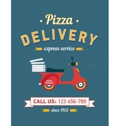 Vintage pizza delivery poster with old typography vector