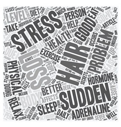 Sudden hair loss is stress is the cause text vector