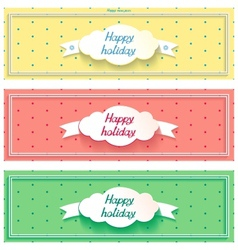 Three happy holiday sunny banner with cloud vector