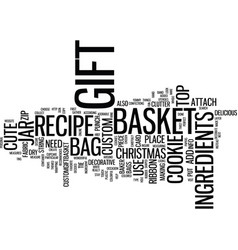Gift cookie gift bags or gift baker s basket text vector