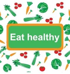 Eat healthy background vector