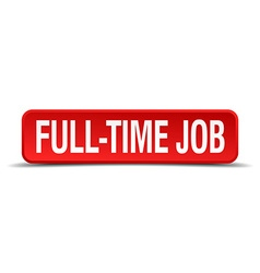Full time job red 3d square button isolated on vector