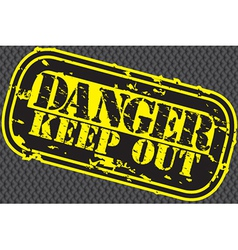 Danger keep out stamp vector