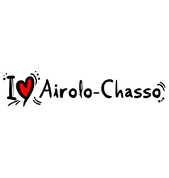 airolo chasso love vector image vector image