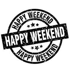Happy weekend round grunge black stamp vector