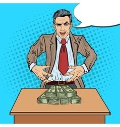 Pop art businessman wants to seize the money vector