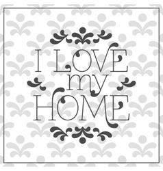 I love my home lettering in frame on seamless vector
