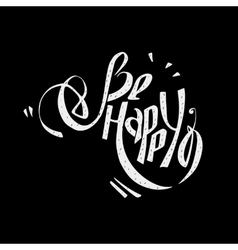 Be happy wish lettering can be used as postcards vector