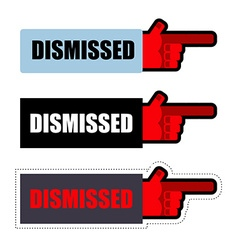 Dismissed sign set of stickers for dismissal of vector