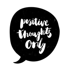Positive thought only poster vector image vector image